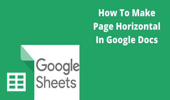 Read more about the article How To Make Page Horizontal In Google Docs