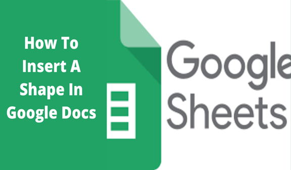 Read more about the article How To Insert A Shape In Google Docs