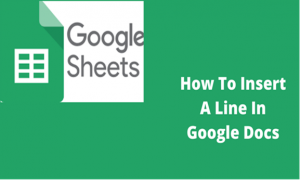 Read more about the article How To Insert A Line In Google Docs