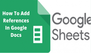 Read more about the article How To Add References In Google Docs