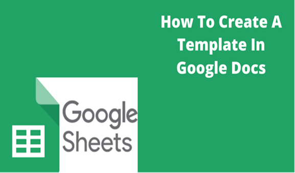 Read more about the article How To Create A Template In Google Docs