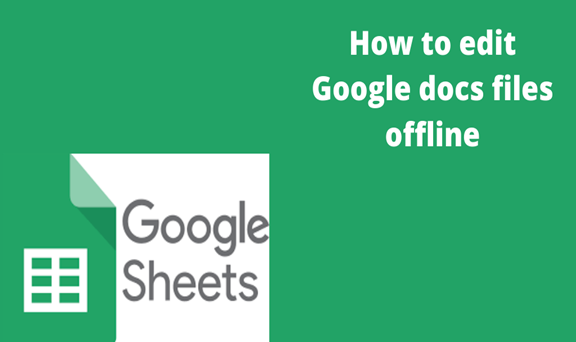 Read more about the article How to edit Google docs files offline