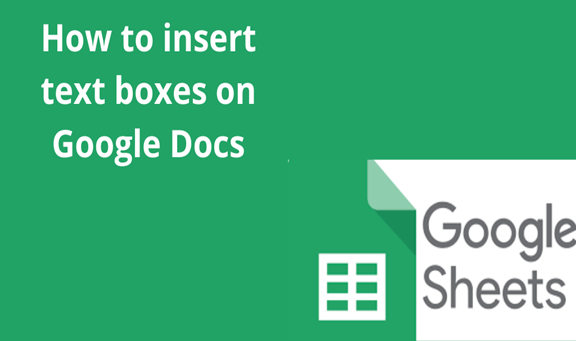 Read more about the article How to insert text boxes on Google Docs