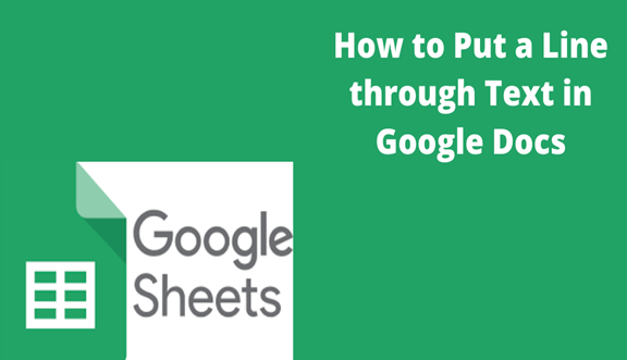 You are currently viewing How to Put a Line through Text in Google Docs