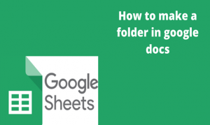 Read more about the article How to make a folder in google docs